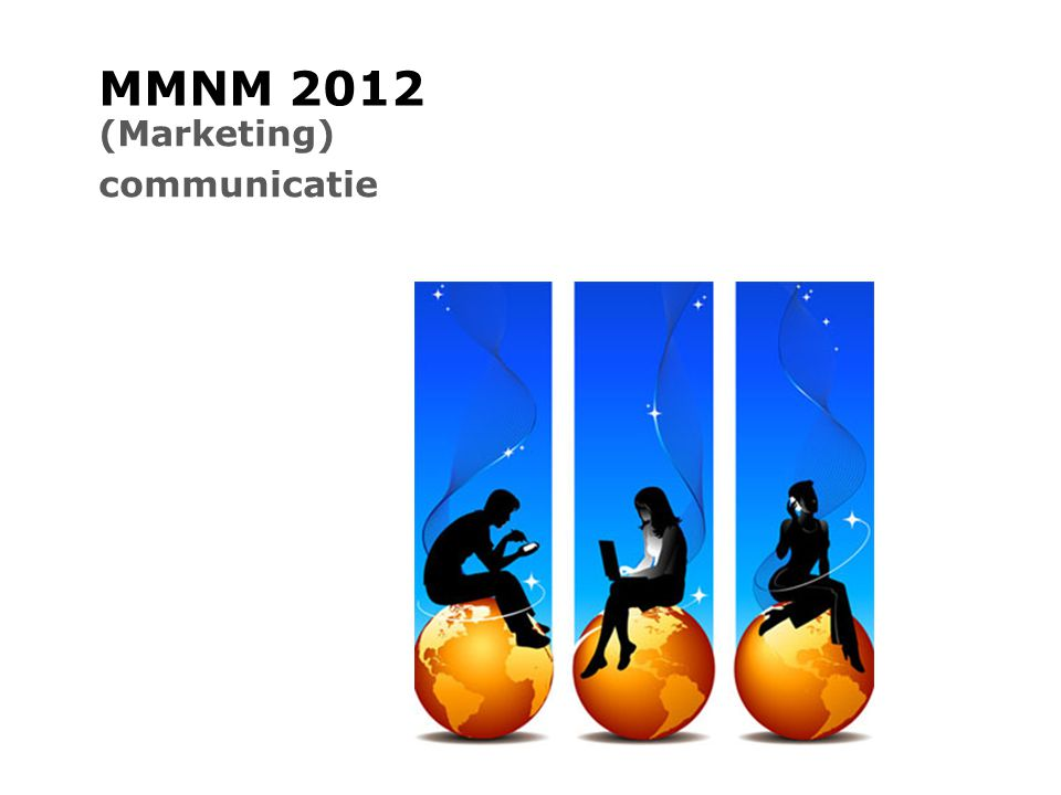 MMNM 2012 (Marketing) communicatie