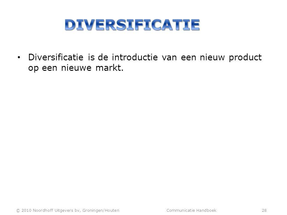 Diversificatie Diversificatie is de introductie van een nieuw product op een nieuwe markt.