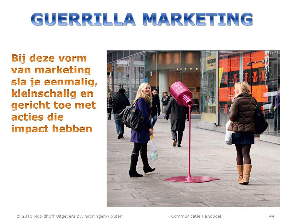 Guerrilla marketing Bij deze vorm van marketing sla je eenmalig, kleinschalig en gericht toe met acties die impact hebben.