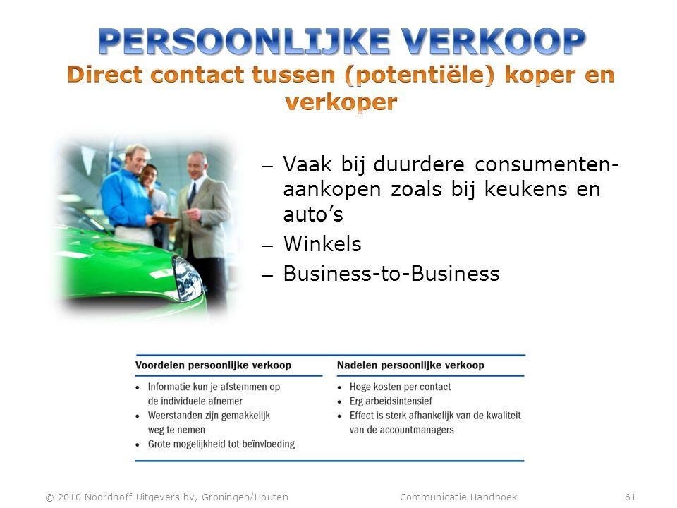Persoonlijke verkoop Direct contact tussen (potentiële) koper en verkoper