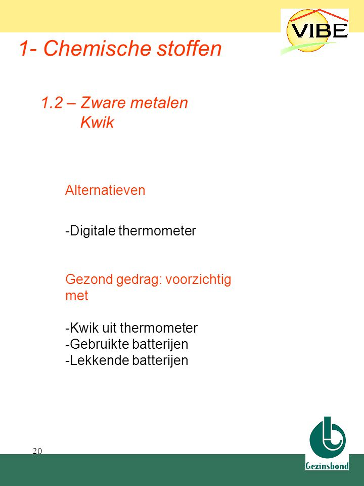 1.2 Zware metalen 1- Chemische stoffen 1.2 – Zware metalen Kwik