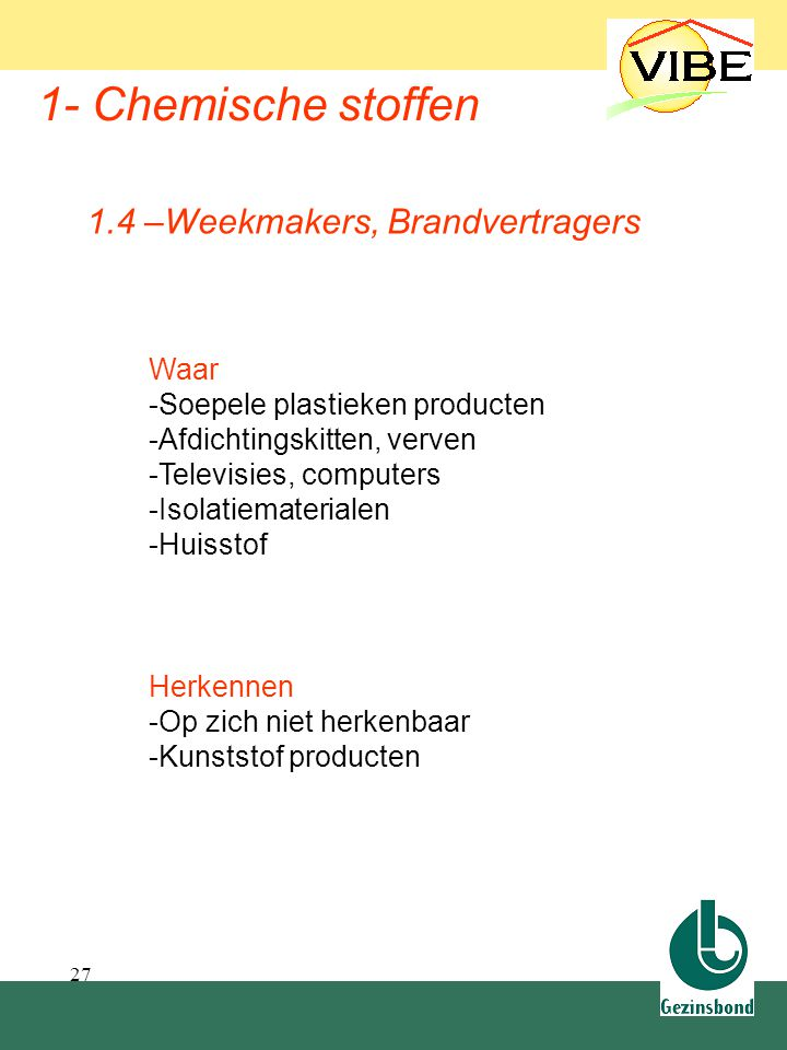 1.4 Weekmakers, brandvertragers