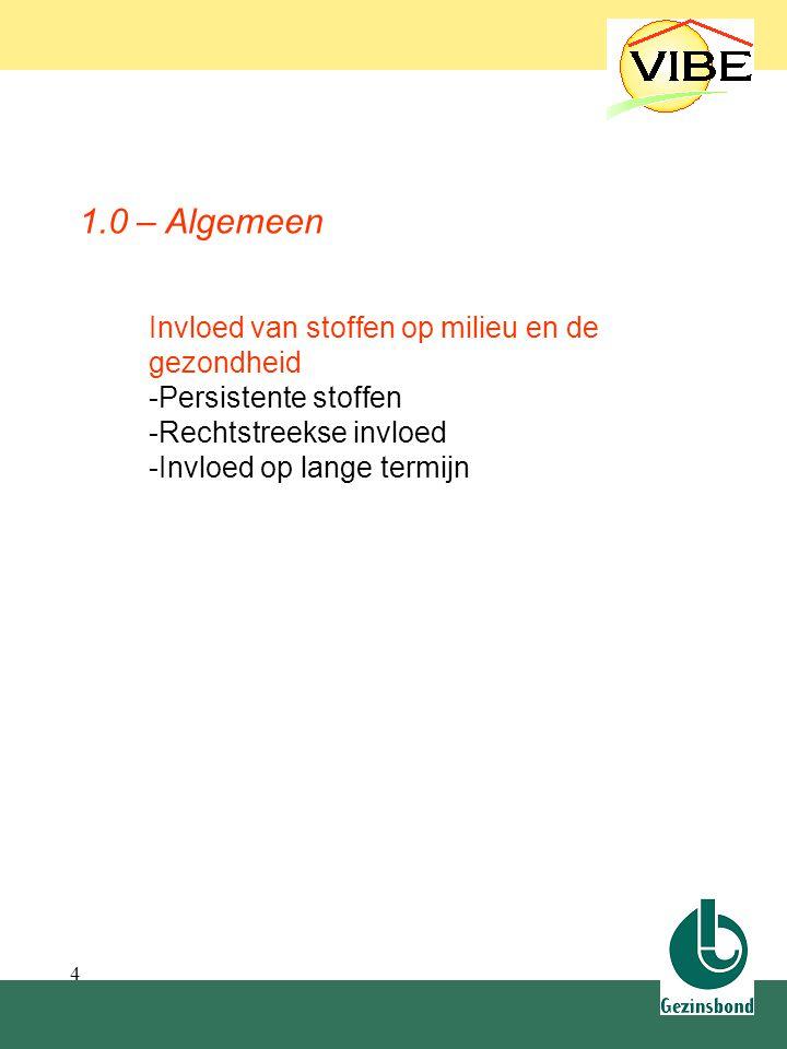 1.0 Algemeen 1.0 – Algemeen. Invloed van stoffen op milieu en de gezondheid. Persistente stoffen.