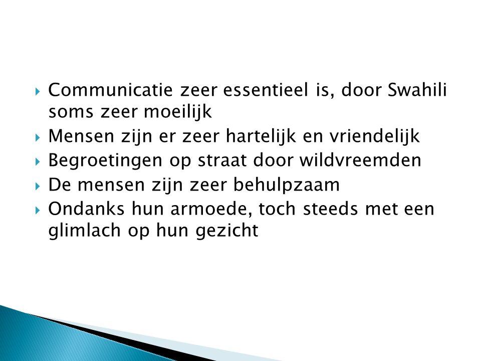 Communicatie zeer essentieel is, door Swahili soms zeer moeilijk
