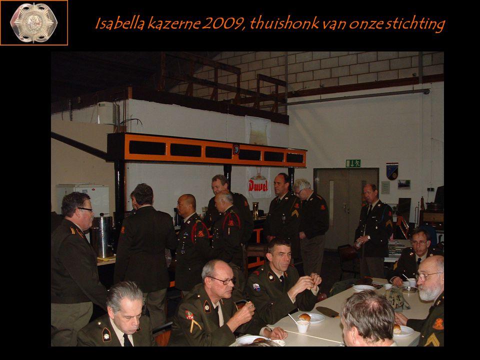 Isabella kazerne 2009, thuishonk van onze stichting