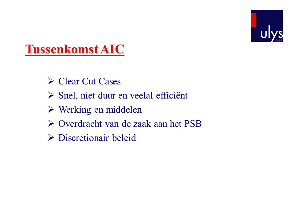 Tussenkomst AIC Clear Cut Cases Snel, niet duur en veelal efficiënt