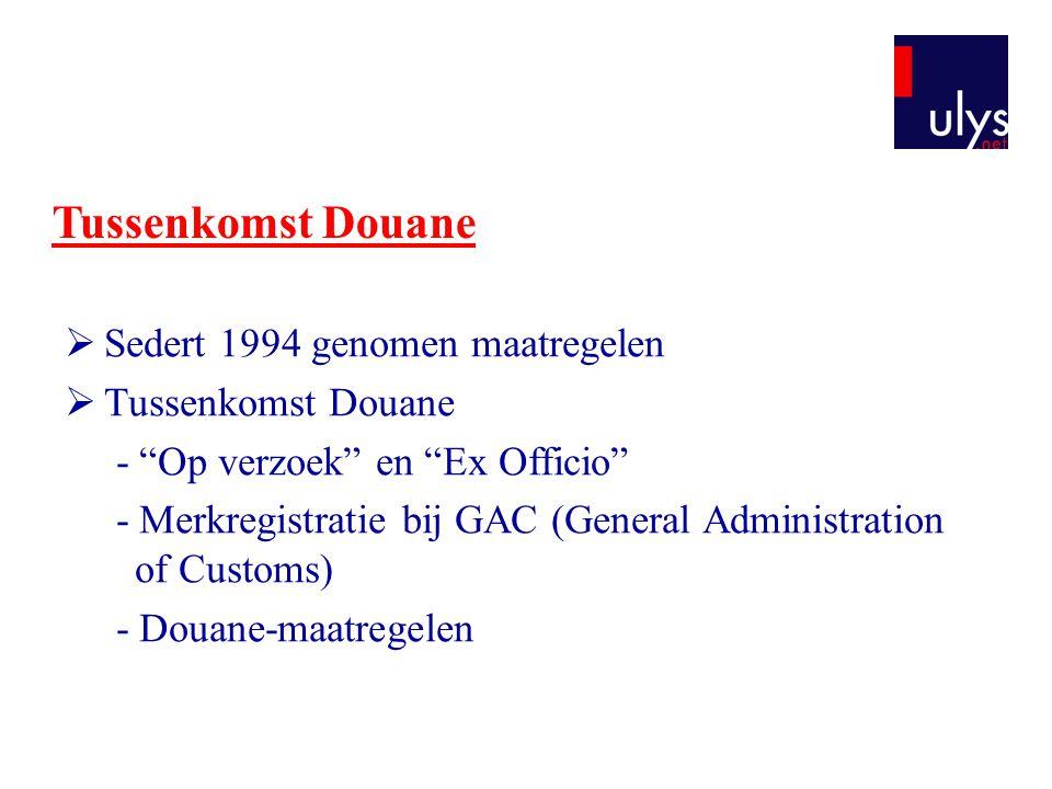 Tussenkomst Douane Sedert 1994 genomen maatregelen Tussenkomst Douane