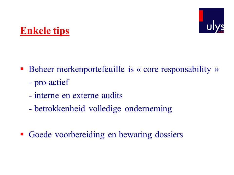 Enkele tips Beheer merkenportefeuille is « core responsability »