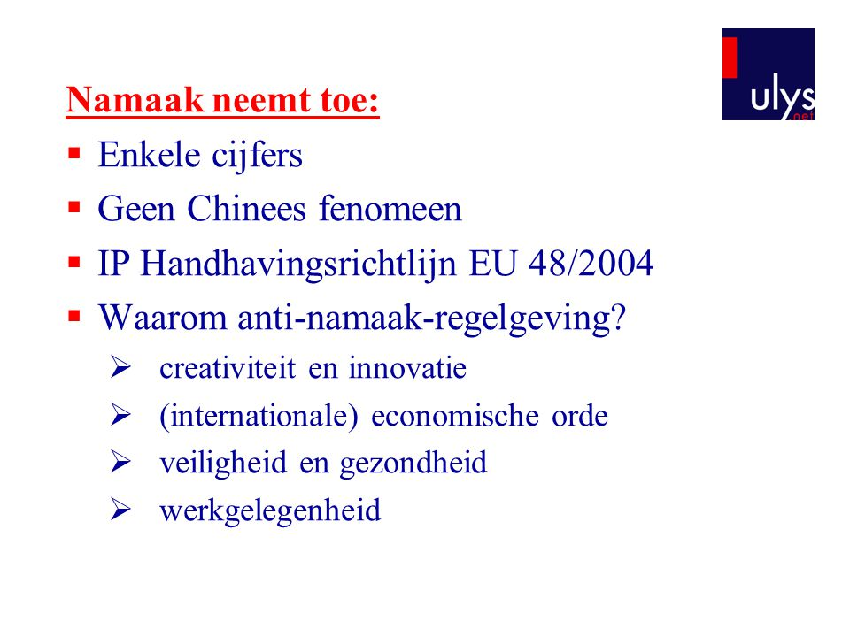 IP Handhavingsrichtlijn EU 48/2004 Waarom anti-namaak-regelgeving