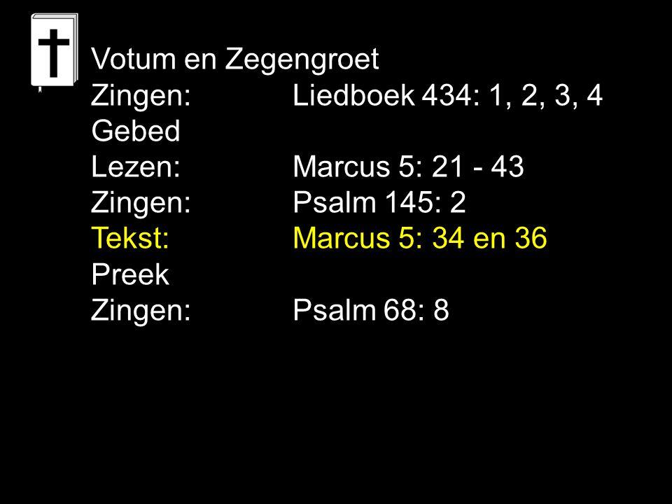 Votum en Zegengroet Zingen: Liedboek 434: 1, 2, 3, 4