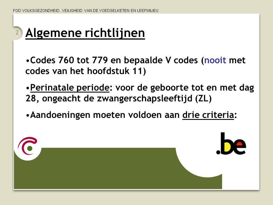 Algemene richtlijnen Codes 760 tot 779 en bepaalde V codes (nooit met codes van het hoofdstuk 11)
