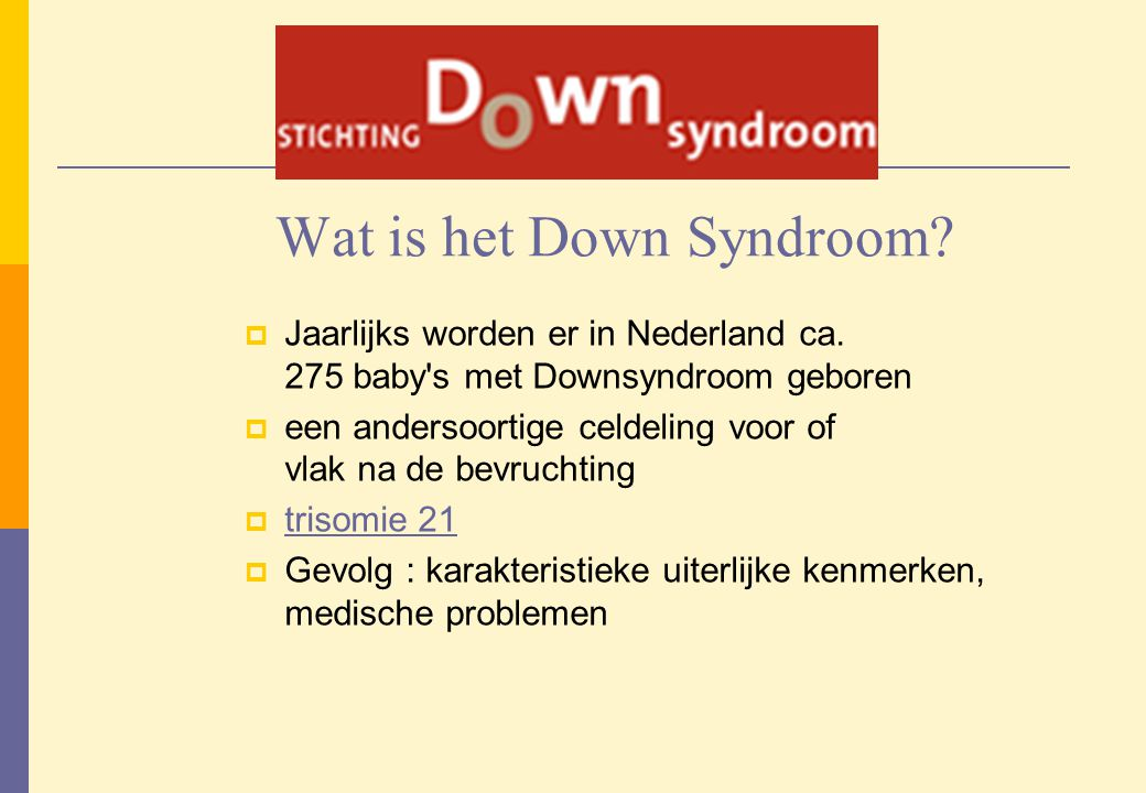 Wat is het Down Syndroom