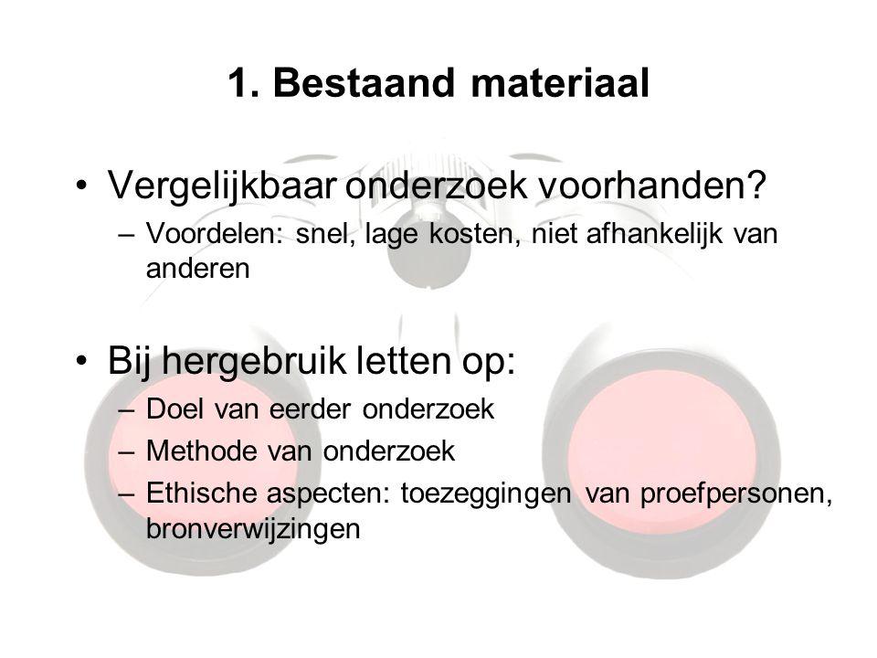 1. Bestaand materiaal Vergelijkbaar onderzoek voorhanden