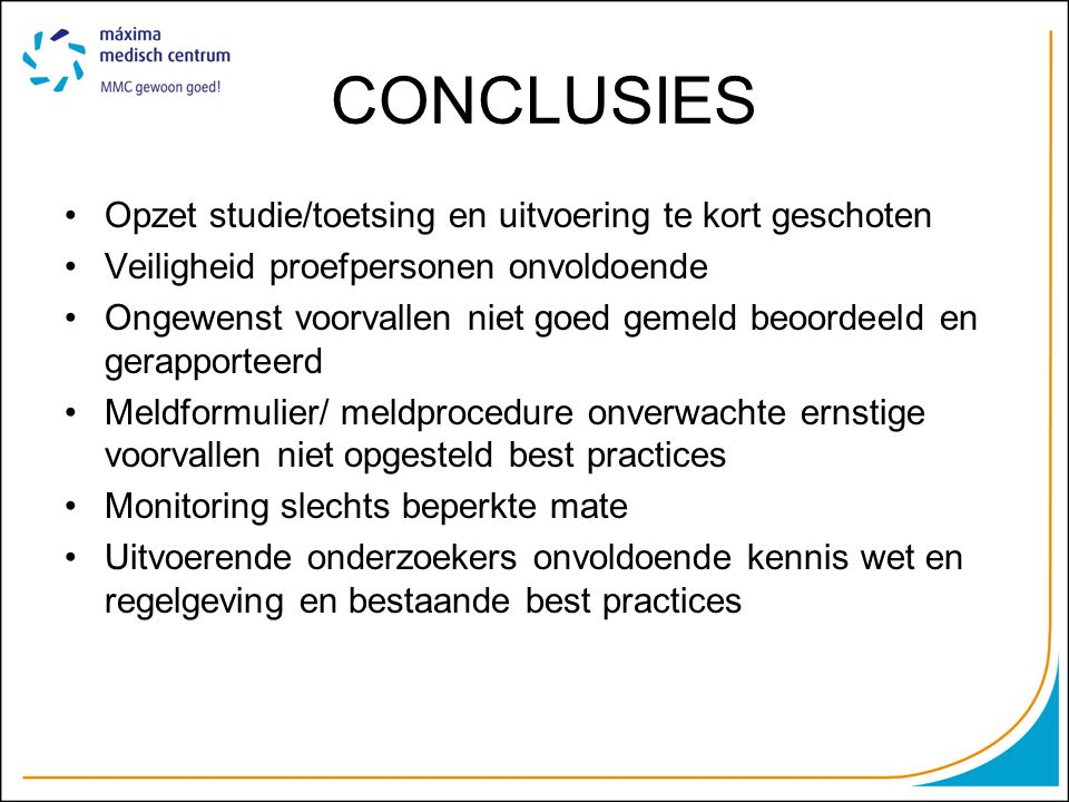 CONCLUSIES Opzet studie/toetsing en uitvoering te kort geschoten