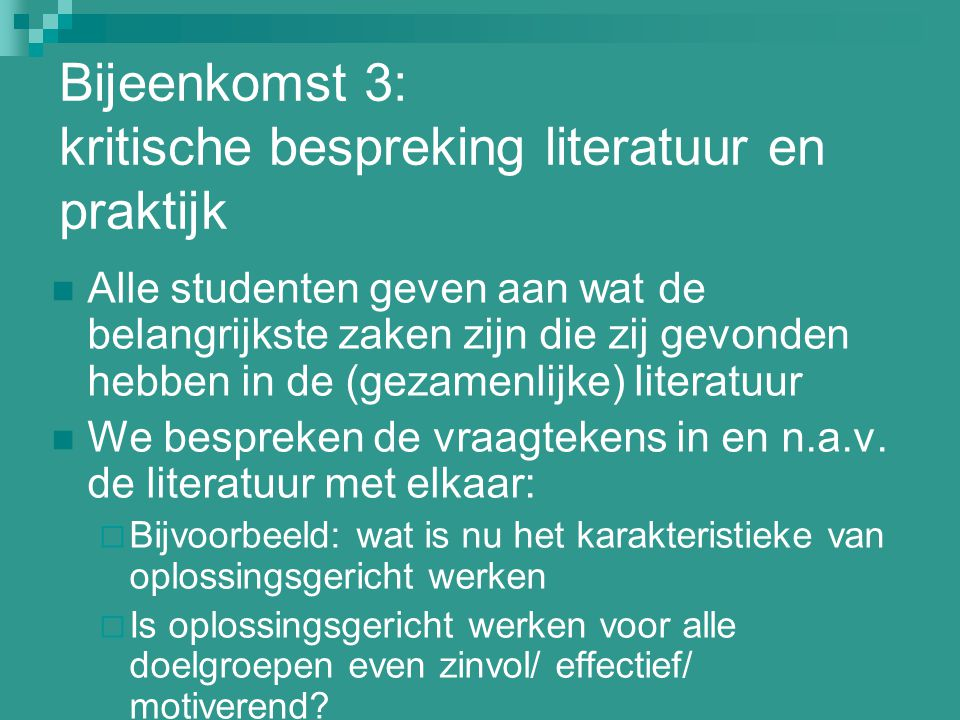 Bijeenkomst 3: kritische bespreking literatuur en praktijk