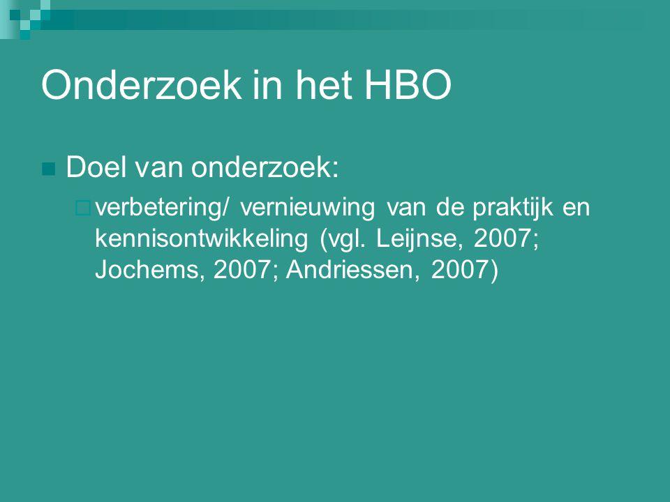 Onderzoek in het HBO Doel van onderzoek: