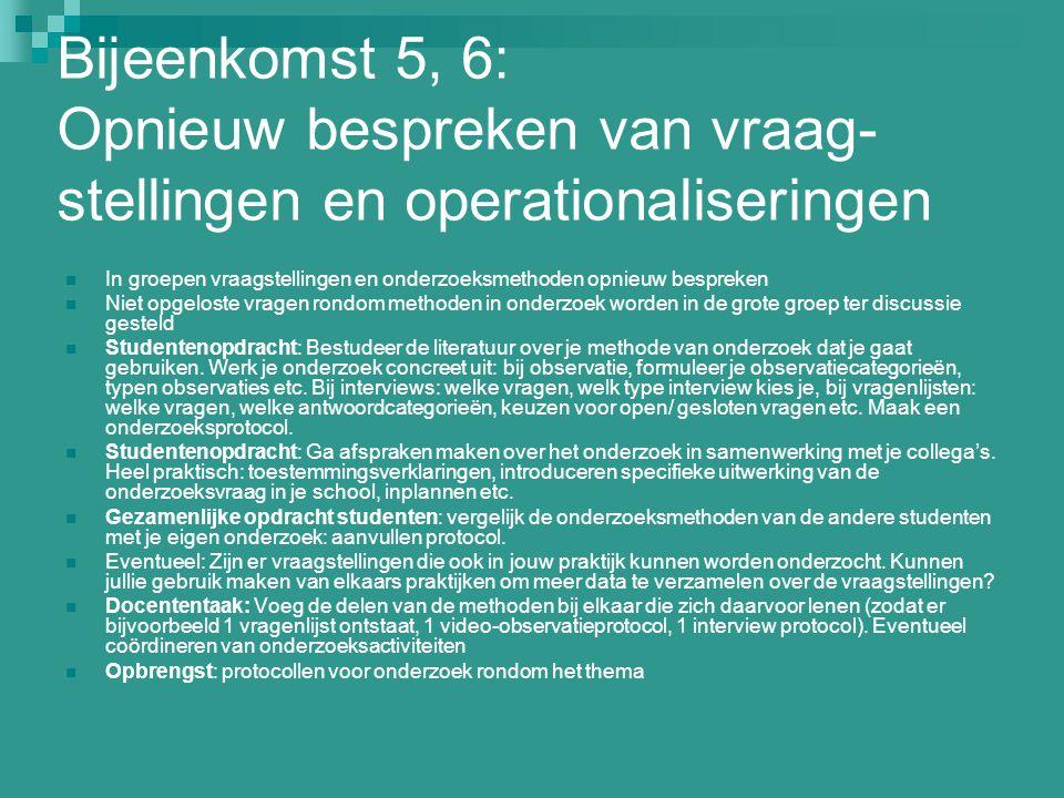 Bijeenkomst 5, 6: Opnieuw bespreken van vraag-stellingen en operationaliseringen
