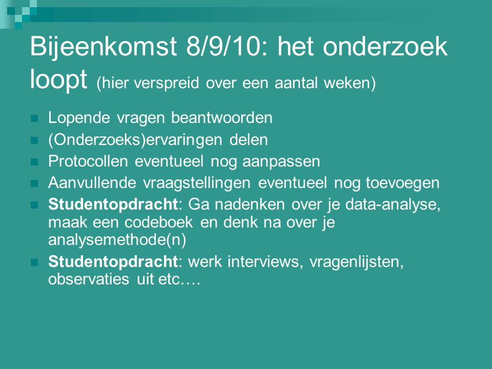 Bijeenkomst 8/9/10: het onderzoek loopt (hier verspreid over een aantal weken)