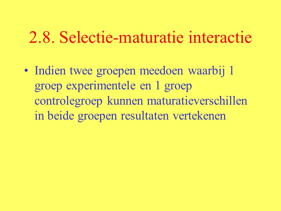 2.8. Selectie-maturatie interactie