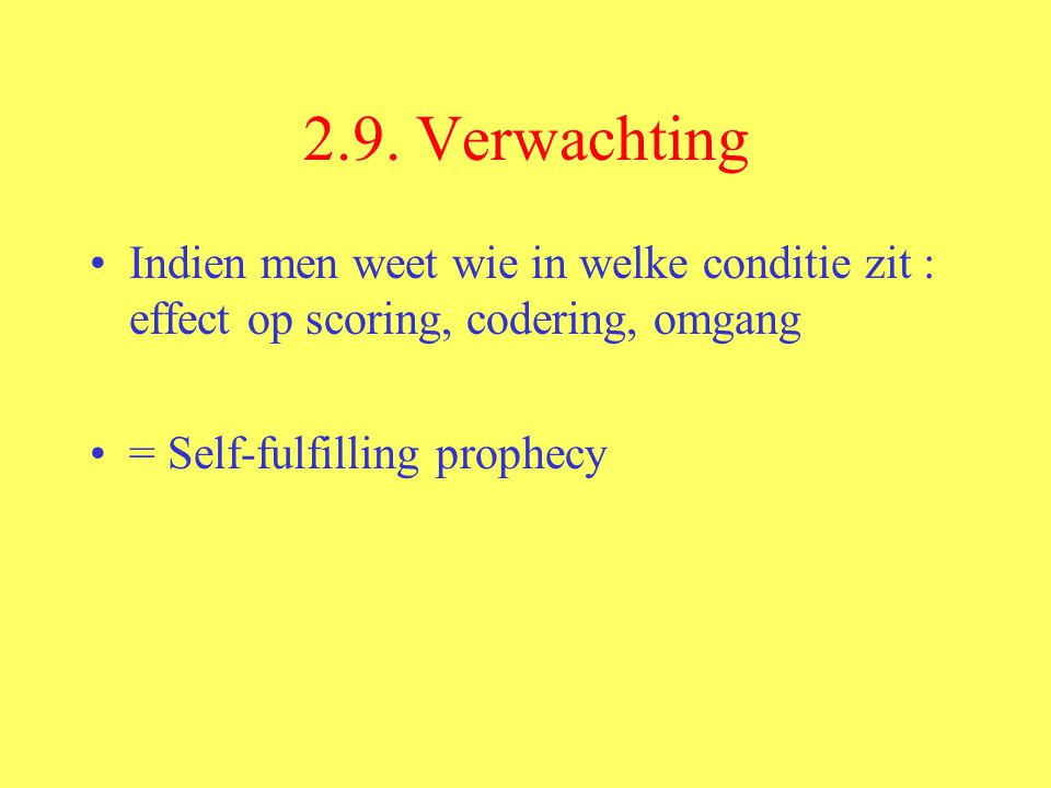 2.9. Verwachting Indien men weet wie in welke conditie zit : effect op scoring, codering, omgang.