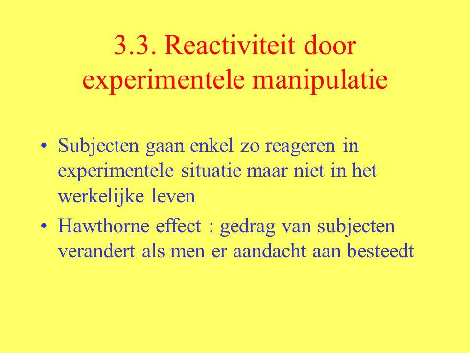 3.3. Reactiviteit door experimentele manipulatie
