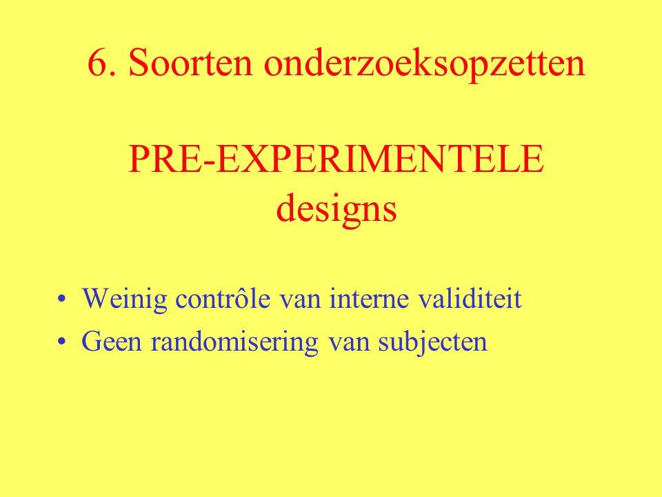 6. Soorten onderzoeksopzetten PRE-EXPERIMENTELE designs