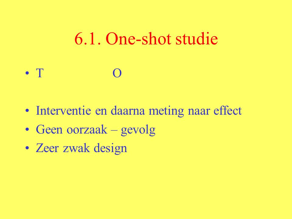 6.1. One-shot studie T O Interventie en daarna meting naar effect