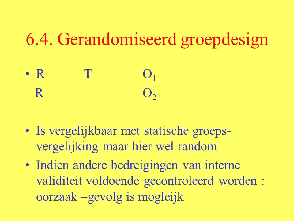 6.4. Gerandomiseerd groepdesign