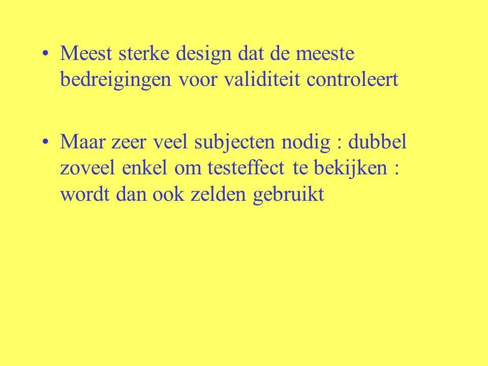 Meest sterke design dat de meeste bedreigingen voor validiteit controleert