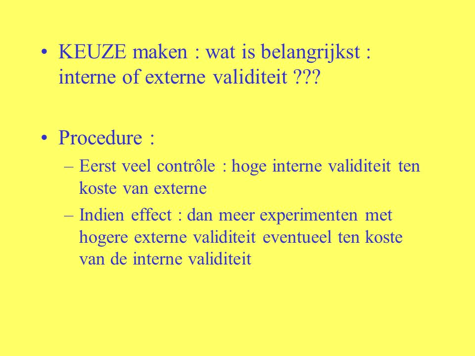 KEUZE maken : wat is belangrijkst : interne of externe validiteit