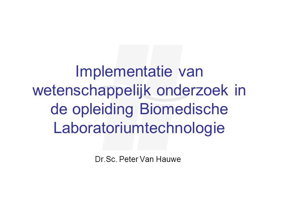 Implementatie van wetenschappelijk onderzoek in de opleiding Biomedische Laboratoriumtechnologie