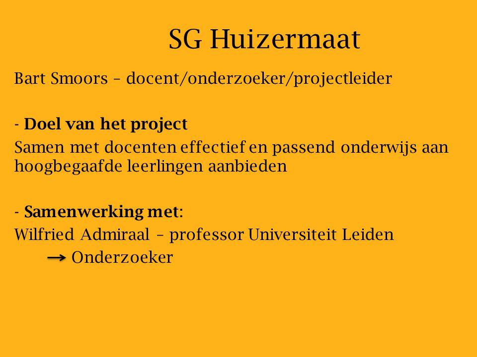 SG Huizermaat Bart Smoors – docent/onderzoeker/projectleider