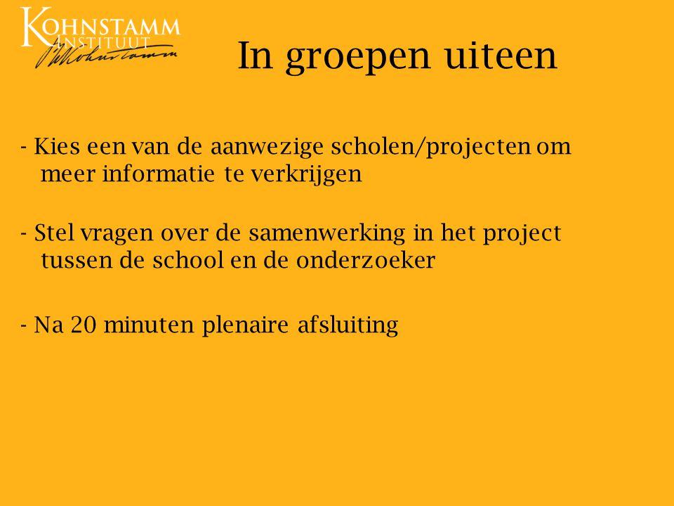 In groepen uiteen Kies een van de aanwezige scholen/projecten om meer informatie te verkrijgen.