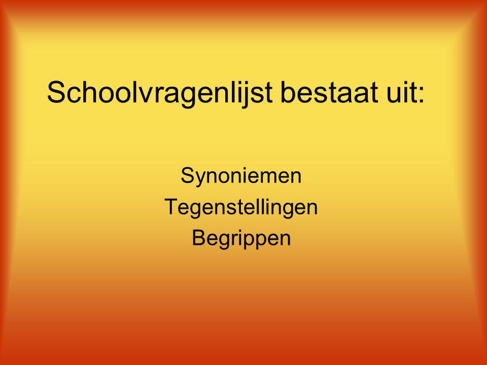 Schoolvragenlijst bestaat uit: