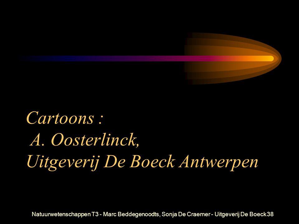 Cartoons : A. Oosterlinck, Uitgeverij De Boeck Antwerpen