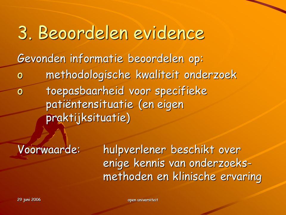 3. Beoordelen evidence Gevonden informatie beoordelen op: