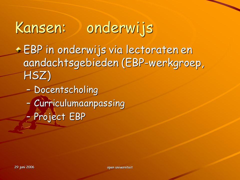 Kansen: onderwijs EBP in onderwijs via lectoraten en aandachtsgebieden (EBP-werkgroep, HSZ) Docentscholing.