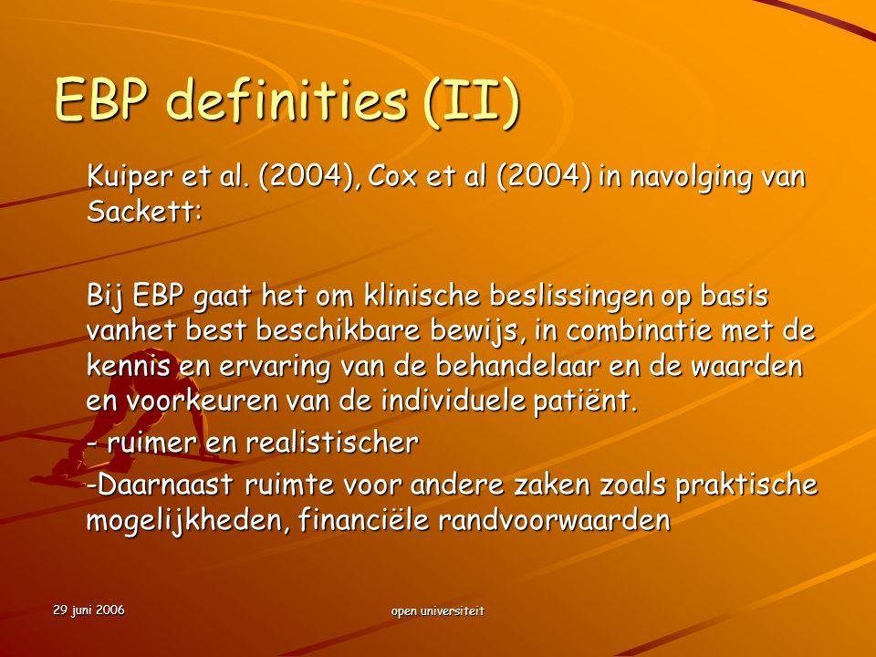 EBP definities (II) Kuiper et al. (2004), Cox et al (2004) in navolging van Sackett: