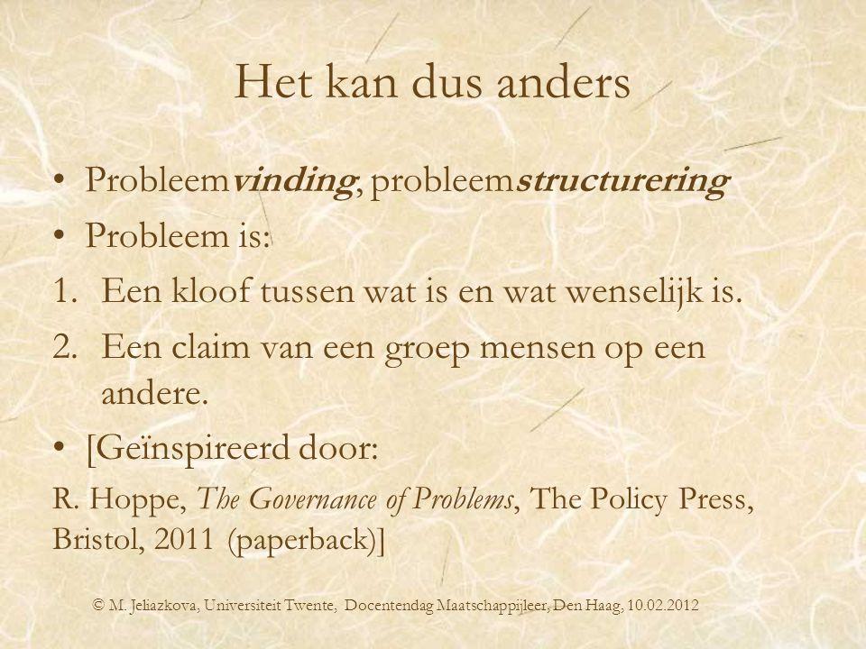 Het kan dus anders Probleemvinding, probleemstructurering Probleem is: