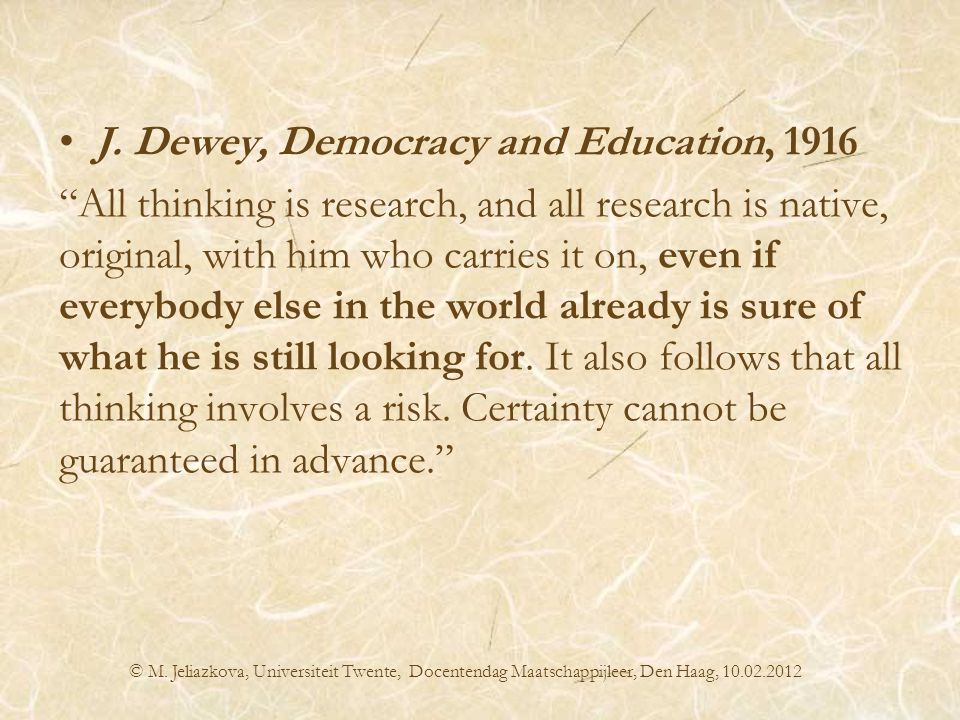 J. Dewey, Democracy and Education, 1916