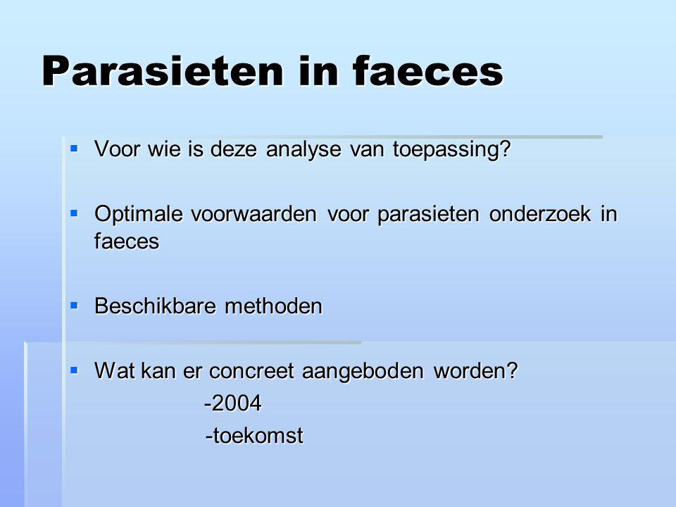 Parasieten in faeces Voor wie is deze analyse van toepassing