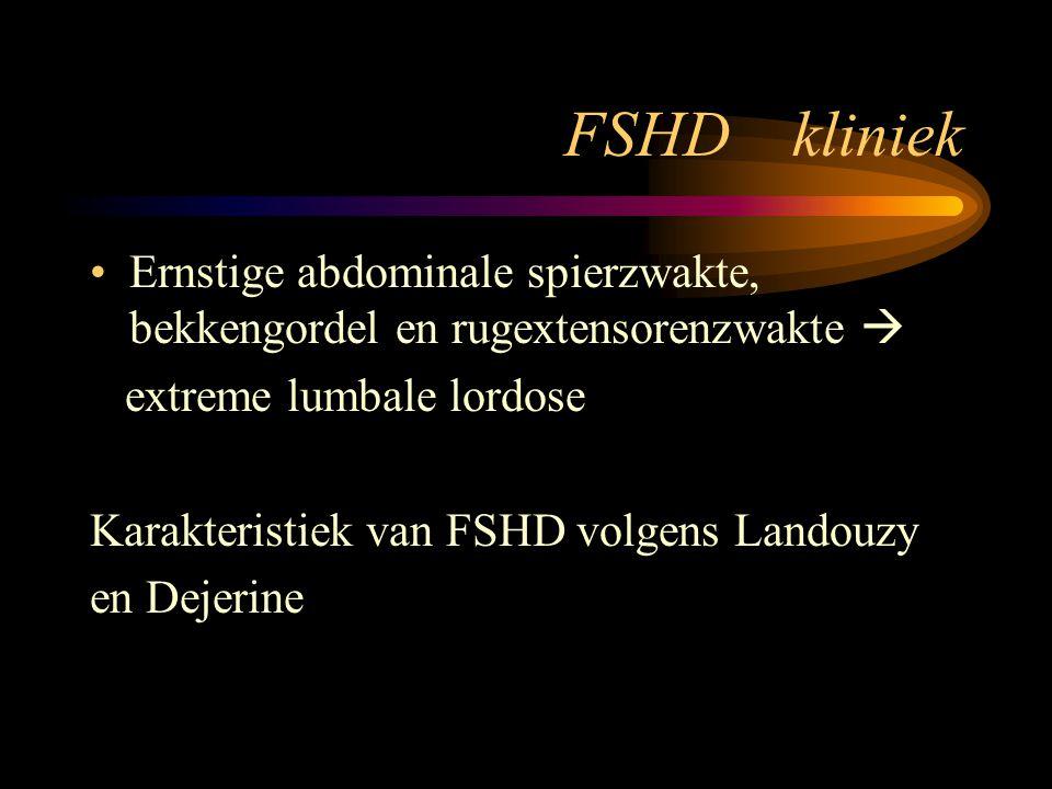 FSHD kliniek Ernstige abdominale spierzwakte, bekkengordel en rugextensorenzwakte  extreme lumbale lordose.