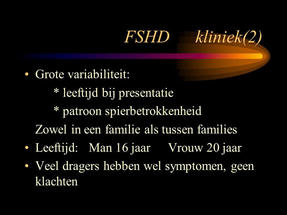 FSHD kliniek(2) Grote variabiliteit: * leeftijd bij presentatie