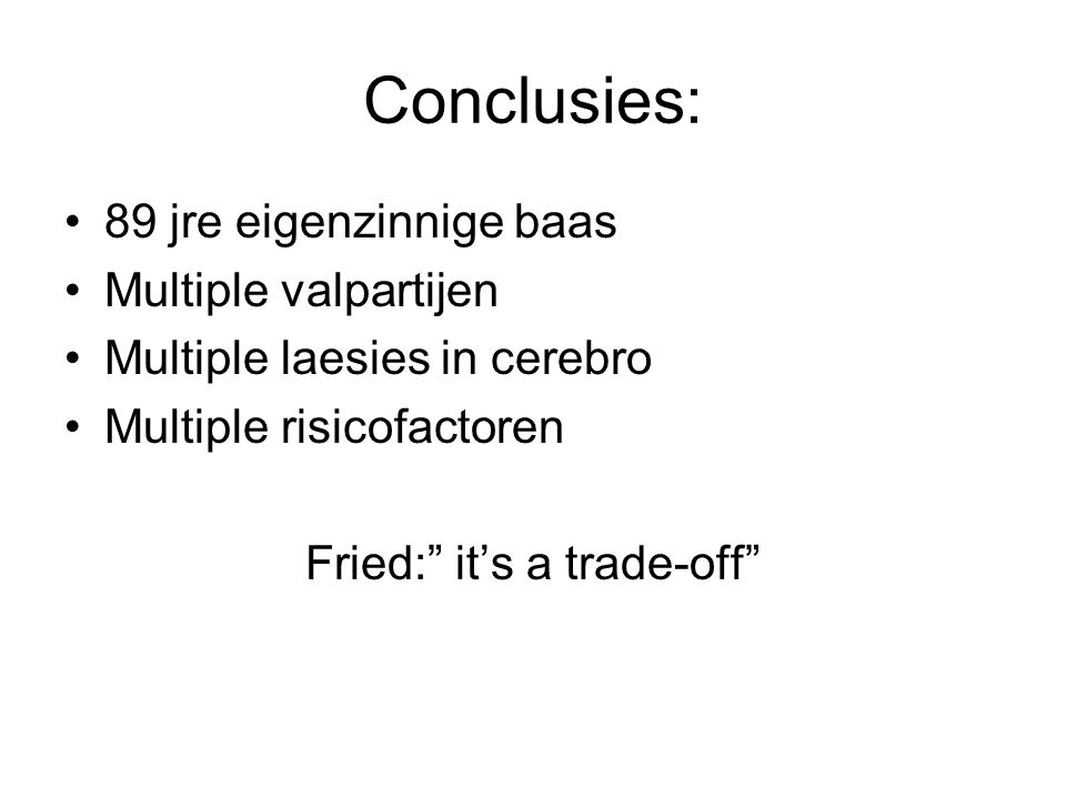 Fried: it's a trade-off