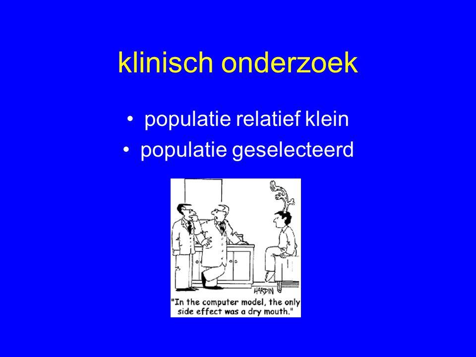 klinisch onderzoek populatie relatief klein populatie geselecteerd
