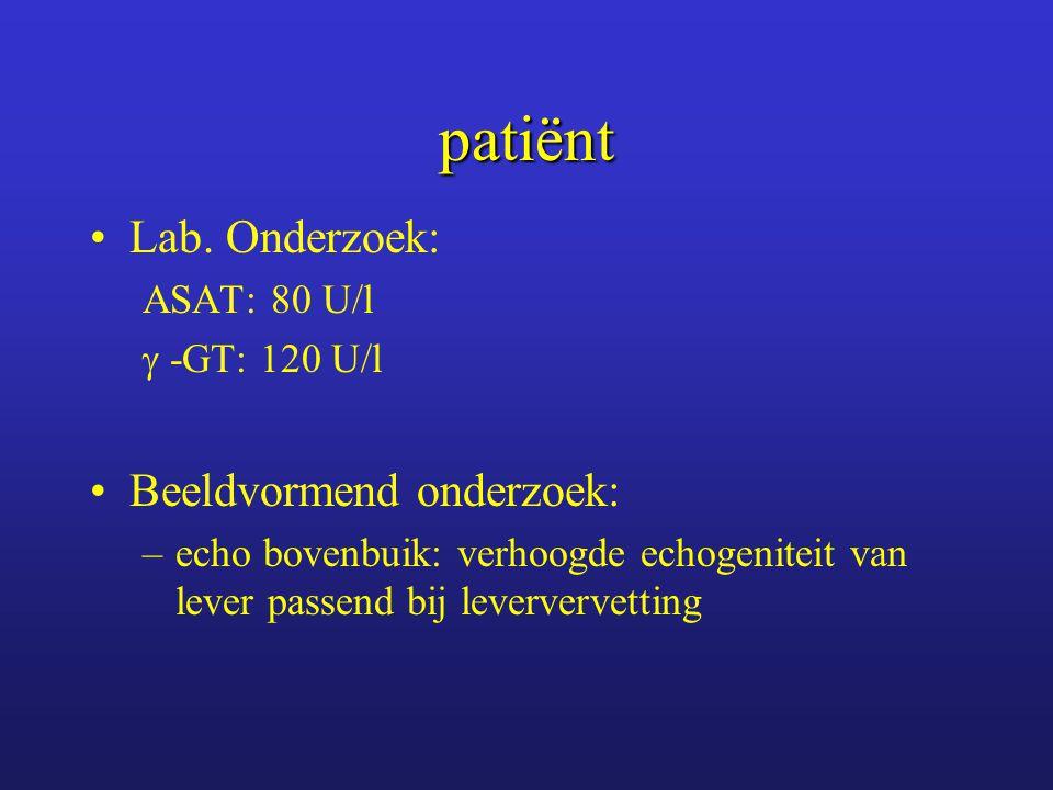 patiënt Lab. Onderzoek: Beeldvormend onderzoek: ASAT: 80 U/l