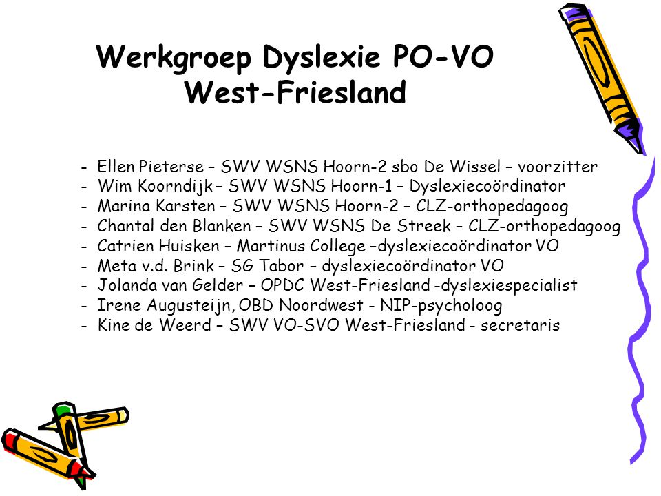 Werkgroep Dyslexie PO-VO West-Friesland