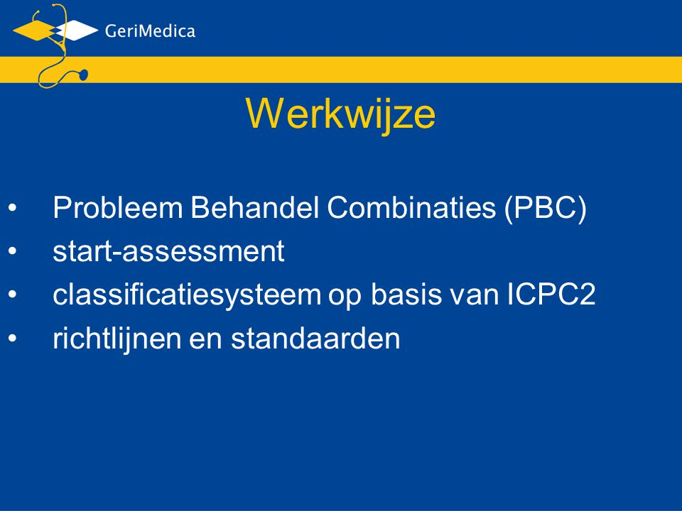 Werkwijze Probleem Behandel Combinaties (PBC) start-assessment