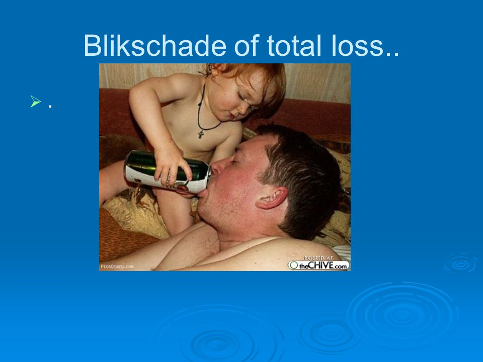 Blikschade of total loss..