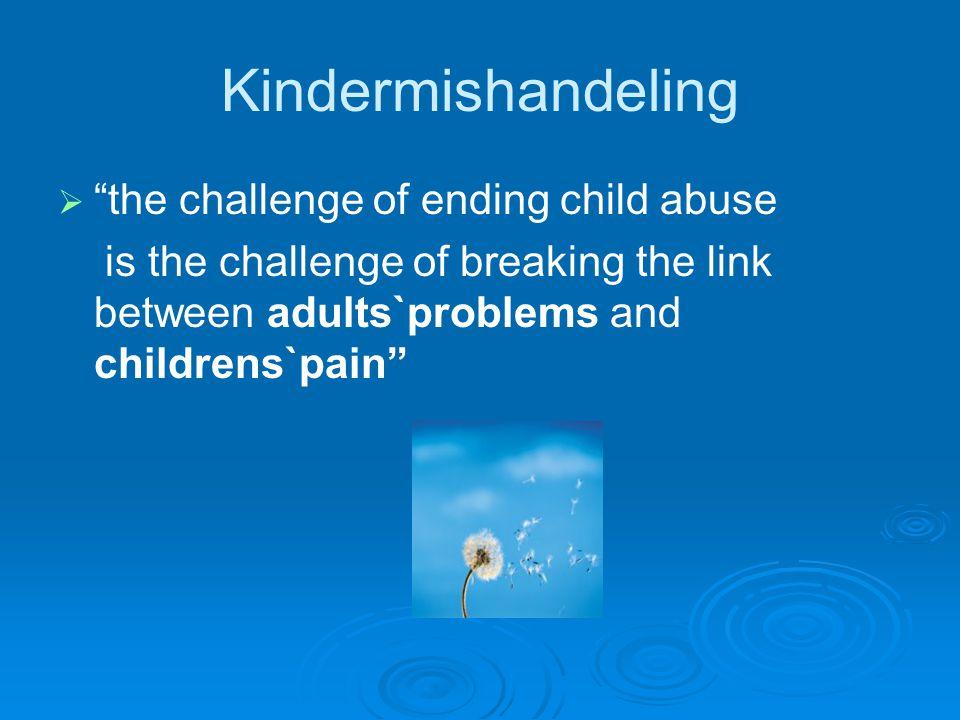 Kindermishandeling the challenge of ending child abuse